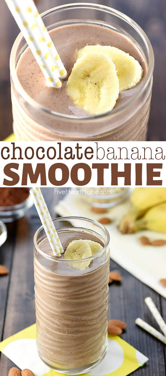 Chocolate Banana Smoothie ~ a healthy, filling, decadent breakfast or snack, loaded with bananas, almond milk, almond butter, Greek yogurt, oats, chia seeds, and cocoa powder for a boost of protein, vitamins, calcium, and fiber! | FiveHeartHome.com