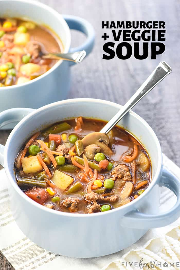 Hamburger Soup ~ a hearty, wholesome soup loaded with lean ground beef, plenty of vegetables, and loads of flavor for a complete meal in just one pot...and as a bonus, it's quick and easy to make! | FiveHeartHome.com #hamburgersoup