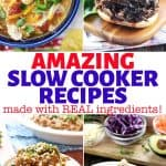 Amazing Slow Cooker Recipes Made with Real Ingredients, collage of 4 photos