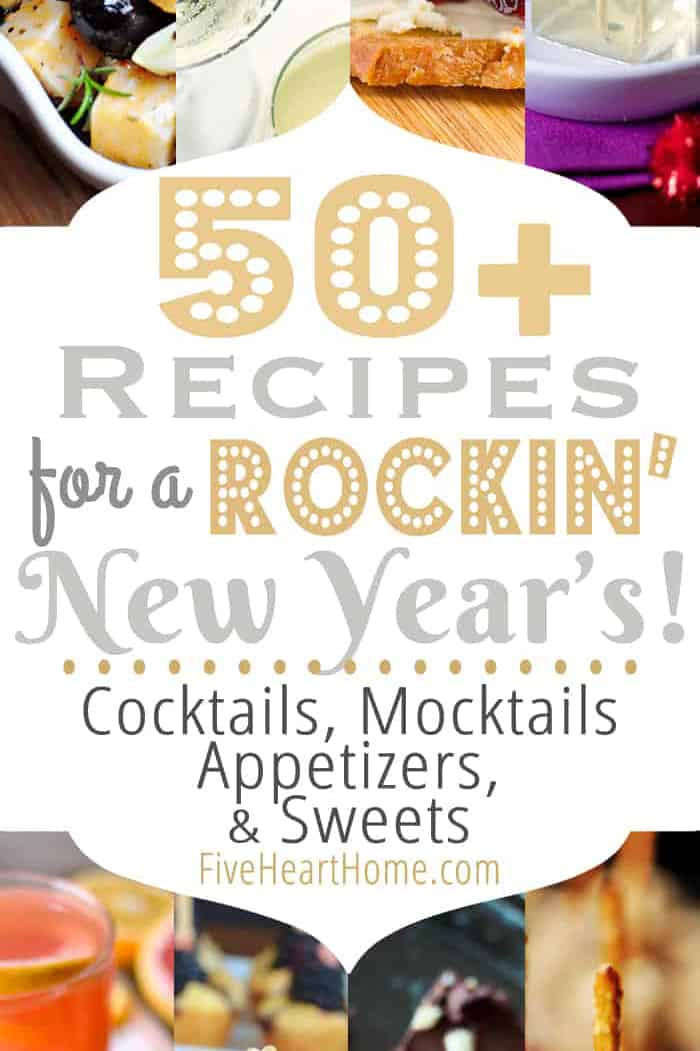 Recipes for New Year's Eve ~ Cocktails, Mocktails, Appetizers, and Sweets.