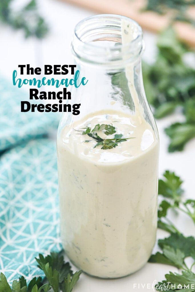 The BEST Homemade Ranch Dressing with text overlay.
