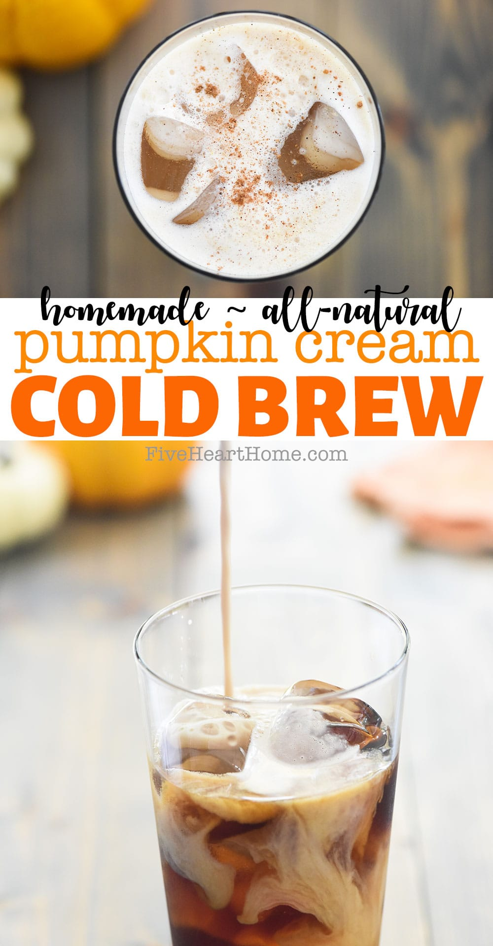Pumpkin Cream Cold Brew ~ this fall spin on iced coffee is reminiscent of the popular drink from Starbucks, except this version is easy to make with natural ingredients including real pumpkin puree! | FiveHeartHome.com via @fivehearthome